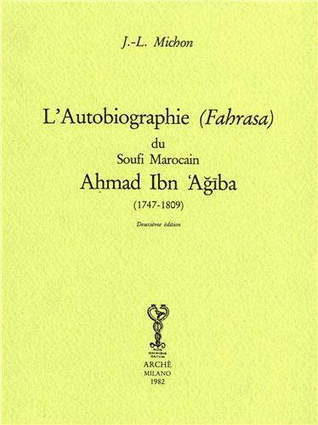 L'autobiographie du soufi marocain Ahmad Ibn Ajiba Ibn Ajiba