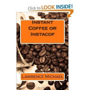 Instant Coffee or Instacof  by  Lawrence Michael