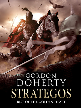 Strategos: Rise of the Golden Heart (Strategos,  #2)  by  Gordon Doherty