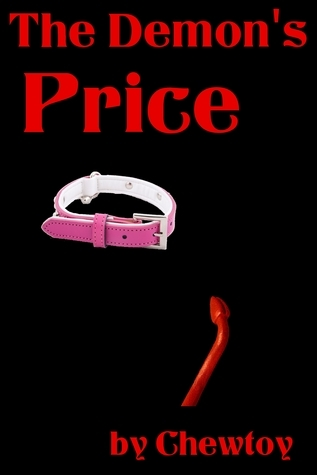 The Demons Price (Demon Summoning Made Easy, #3)  by  Chew Toy