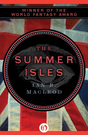 The Summer Isles  by  Ian R. MacLeod