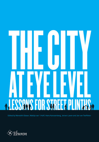 The City at Eye Level: Lessons for Street Plinths Meredith Glaser