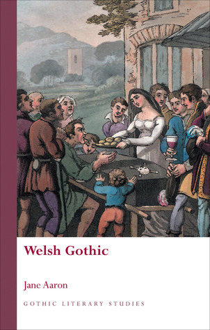 Welsh Gothic Jane Aaron