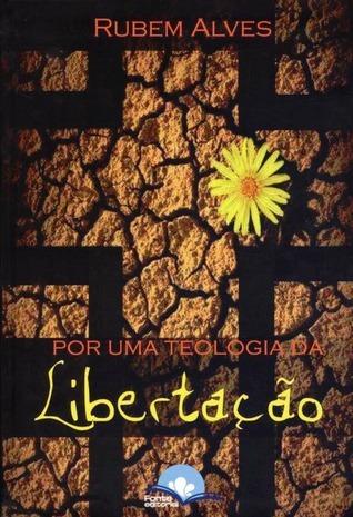 Por Uma Teologia da Libertação  by  Rubem Alves
