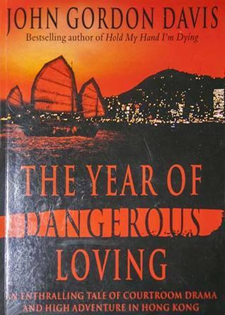 The Year of Dangerous Loving John Gordon Davis