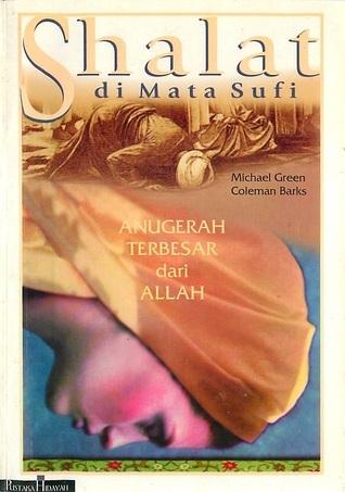 Shalat di mata sufi: anugerah terbesar dari ALLAH Coleman Barks