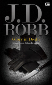 Glory In Death - Kemasyhuran Dalam Kematian  by  J.D. Robb