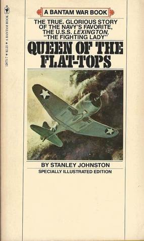 Queen Of The Flat Tops: The U.S.S. Lexington And The Coral Sea Battle Stanley Johnston