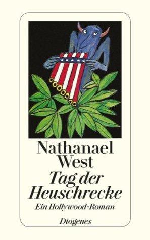 Tag der Heuschrecke  by  Nathanael West