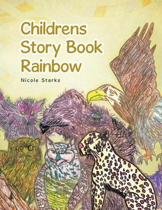 Childrens Story Book Rainbow  by  Nicole Starks