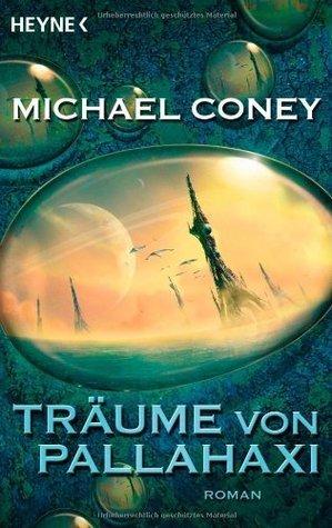 Träume Von Pallahaxi. Roman Michael G. Coney