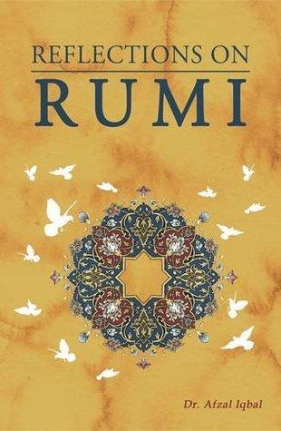 Reflections on Rumi  by  Afzal Iqbal