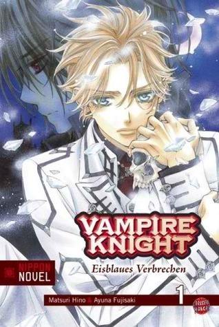 Vampire Knight: Eisblaues Verbrechen  by  Matsuri Hino