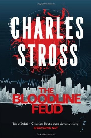 The Bloodline Feud Charles Stross