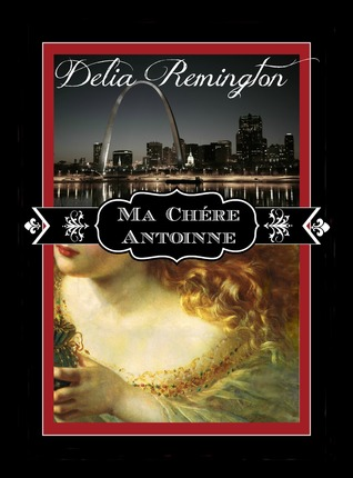 Ma Chére Antoinne (The Vampire Legacy Series) (Volume 1) [Paperback]  by  Delia Remington