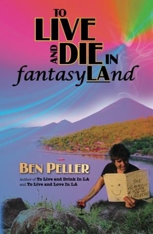 To Live and Die in Fantasyland (To Live, #3)  by  Ben Peller