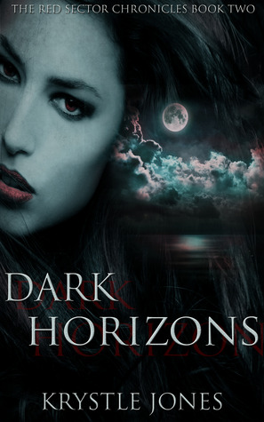 Dark Horizons (The Red Sector Chronicles #2)  by  Krystle Jones