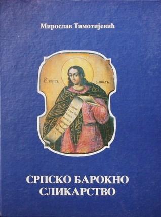 Srpsko barokno slikarstvo  by  Miroslav Timotijević