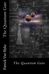 The Quantum Gate  by  Patrick Van Slyke