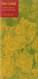 Stone Garland, a haiku journey: Northern Viet Nam  by  John Brandi