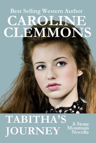 Tabithas Journey: A Stone Mountain Novella  by  Caroline Clemmons