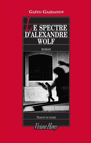 Le Spectre dAlexandre Wolf  by  Gaito Gazdanov