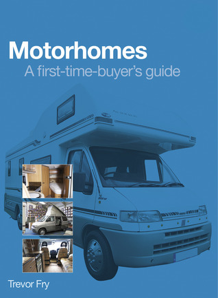 Motorhomes - A first-time-buyer's guide Trevor Fry