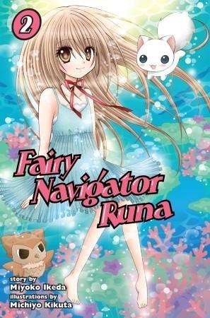 Fairy Navigator Runa, 02 Michiyo Kikuta