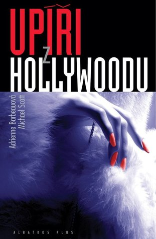 Upíři z Hollywoodu (Upíři z Hollywoodu, #1)  by  Adrienne Barbeau