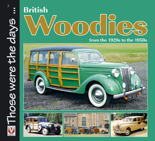 British Woodies from the 1920s to the 1950s Colin Peck