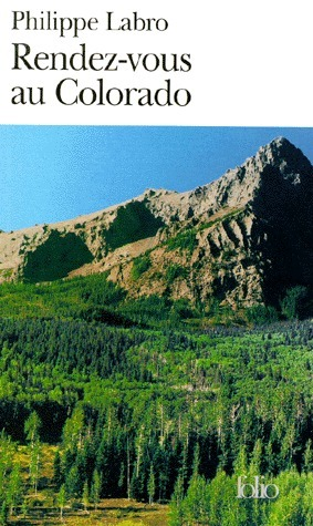 Rendez-vous au Colorado  by  Philippe Labro