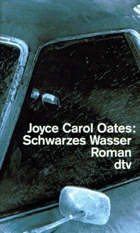 Schwarzes Wasser  by  Joyce Carol Oates