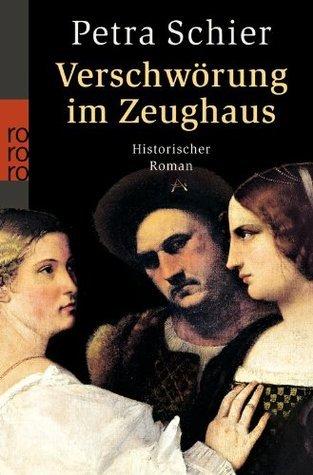 Verschwörung im Zeughaus (Adelina #5)  by  Petra Schier