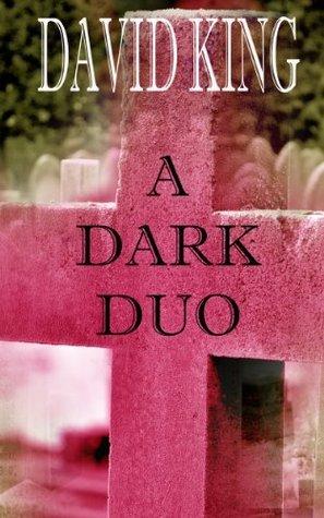 A Dark Duo  by  David        King