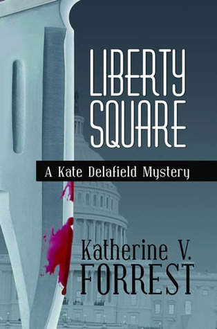Liberty Square (Kate Delafield, #5)  by  Katherine V. Forrest
