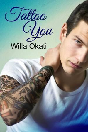 Tattoo You  by  Willa Okati