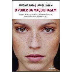 O Poder da Maquilhagem  by  Antónia Rosa