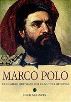Marco Polo: El Joven que Viajó por el Mundo Medieval Nick McCarty