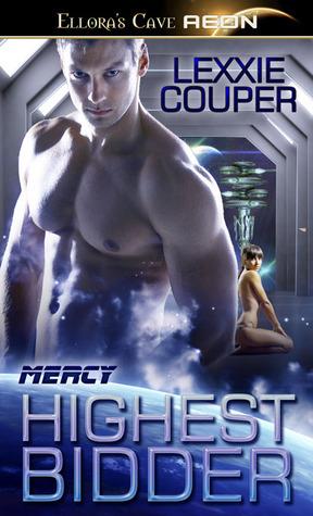 Highest Bidder (Mercy, #1)  by  Lexxie Couper