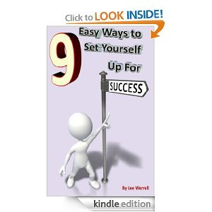 9 Easy Ways to Set Yourself Up For Success  by  Lee Werrell