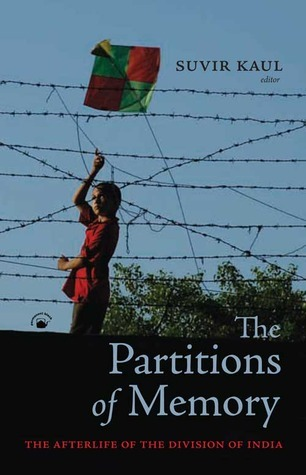 The Partitions of Memory: The Afterlife of the Division of India  by  Suvir Kaul
