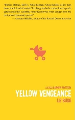Yellow Vengeance (Calli Barnow Mystery, #3)  by  Liz Bugg