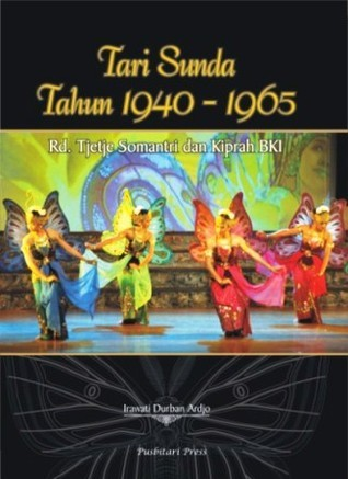 Tari Sunda 1940 - 1965: Raden Tjetje Somantri dan Kiprah BKI Irawati Durban Ardjo