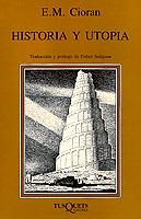 Historia y utopía  by  Emil Cioran