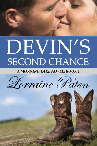 Devins Second Chance (Morning Lake, #1)  by  Lorraine Paton