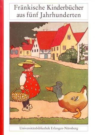 Fränkische Kinderbücher aus fünf Jahrhunderten  by  Christina Hofmann-Randall