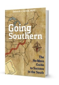 Going Southern: The No-Mess Guide to Success in the South  by  Deborah J. Levine
