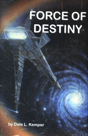 Force of Destiny  by  Dale L. Kemper