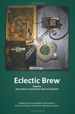 Eclectic Brew  by  Bette Hileman