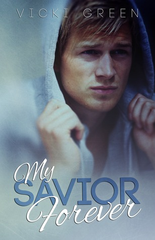 My Savior Forever (Forever, #1)  by  Vicki Green